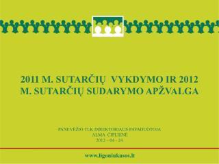 201 1  m . sutarčių  vykdymo ir 2012 m. sutarčių sudarymo apžvalga