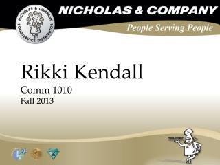 Rikki Kendall Comm  1010 Fall 2013