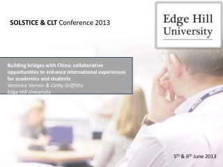 SOLSTICE & CLT  Conference 2013