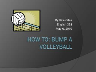 How To: Bump a volleyball