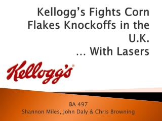 Kellogg's Fights Corn Flakes Knockoffs in the U.K.       … With Lasers
