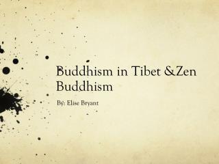 Buddhism in Tibet &Zen Buddhism