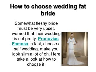 How to choose wedding fat bride