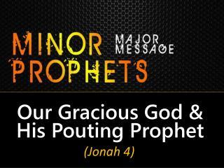 Our Gracious God & His Pouting Prophet