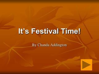 It's Festival Time!