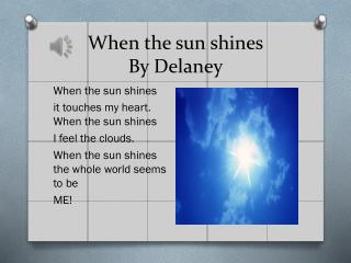 When the sun  shines By Delaney
