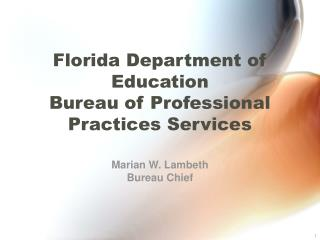 Florida Department of Education Bureau of Professional ...