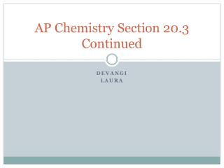 AP Chemistry Section 20.3 Continued
