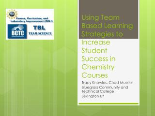 Using Team Based Learning Strategies to Increase Student Success in Chemistry Courses