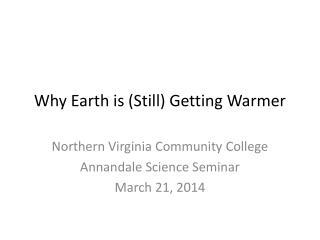 Why Earth is (Still) Getting Warmer