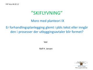 """""""SKIFLYVNING"""""""