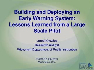 Building and Deploying an Early Warning System: Lessons Learned from a Large Scale Pilot