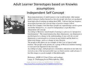 Adult Learner Stereotypes based on Knowles assumptions Independent Self Concept