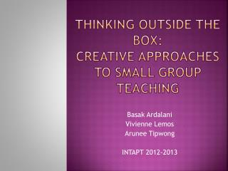 Thinking outside the box:  Creative approaches to  smalL  group teaching