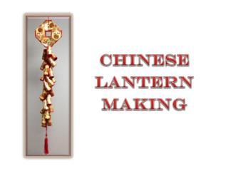 Chinese Lantern Making