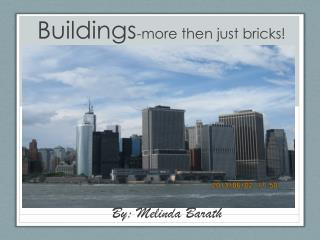Buildings -more then just bricks!