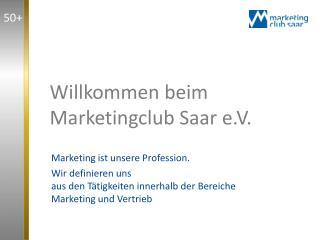 Willkommen beim  Marketingclub Saar e.V.