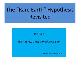 "The ""Rare Earth"" Hypothesis Revisited"