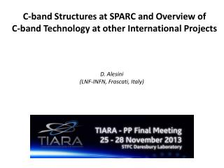 C-band Structures at SPARC and Overview of  C-band  Technology at other International Projects
