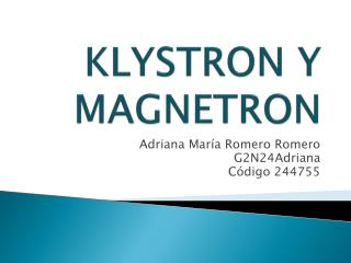 KLYSTRON Y MAGNETRON