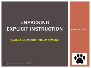 Unpacking Explicit  Instruction Please sign in and pick up a packet