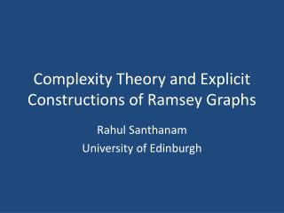 Complexity Theory and Explicit Constructions of Ramsey Graphs