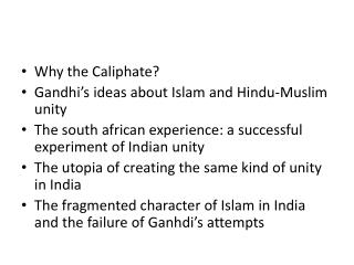 Why the Caliphate? Gandhi�s ideas about Islam and Hindu-Muslim unity
