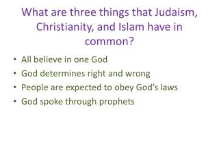 What are three things that Judaism, Christianity, and Islam have in common?