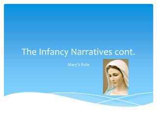The Infancy Narratives cont.