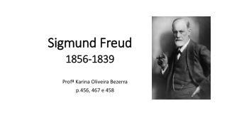 Sigmund Freud  1856-1839