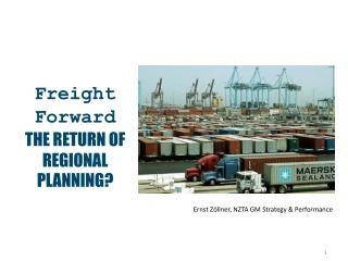 Freight Forward THE RETURN OF REGIONAL PLANNING?