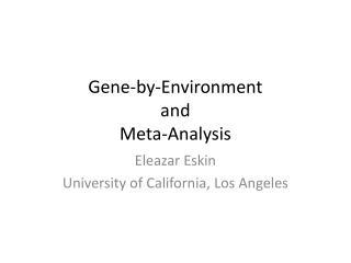 Gene-by-Environment  and  Meta-Analysis
