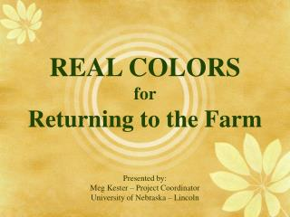 REAL COLORS for  Returning to the Farm