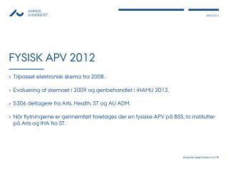 FYSISK APV 2012