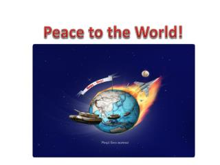 Peace to the World!