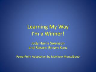 Learning My Way I'm a Winner!