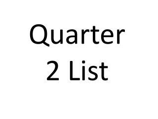 Quarter 2 List