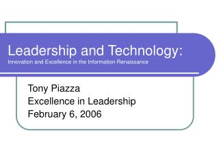 Leadership and Technology: Innovation and Excellence in the Information Renaissance