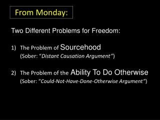 Two Different Problems for Freedom: The Problem of  Sourcehood