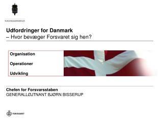 Udfordringer for Danmark – Hvor bevæger Forsvaret sig hen?
