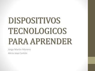 DISPOSITIVOS TECNOLOGICOS PARA APRENDER