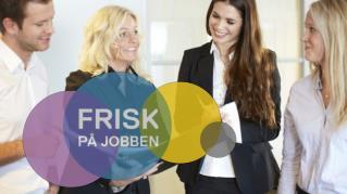 Friske ansatte  er viktig for trivsel  og effektivitet på arbeidsplassen
