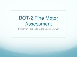 BOT-2 Fine Motor Assessment
