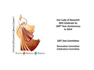 Our Lady of Nazareth  Will Celebrate Its  100 th  Year Anniversary  In 2014