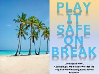 Play It safe on  break