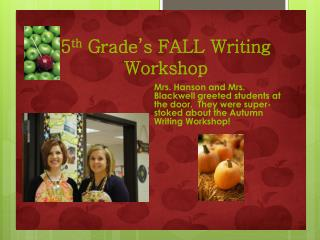 5 th  Grade's FALL Writing Workshop