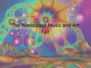 The Woodstock Music and Art Fair