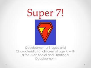 Super 7!