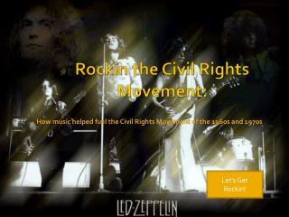 Rockin  the Civil Rights Movement: