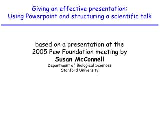Giving an effective presentation: Using Powerpoint and structuring a scientific talk
